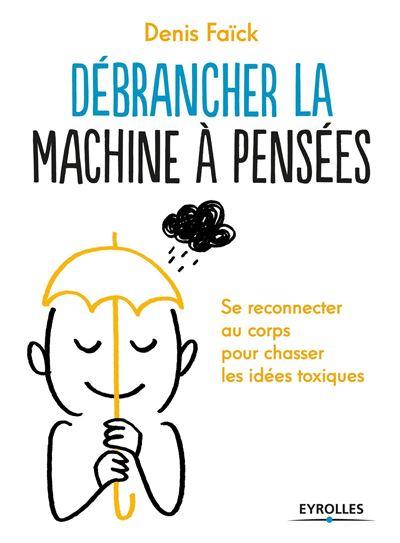 Débrancher la machine à pensées