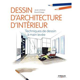 le dessin d 39 architecture d 39 int rieur techniques de dessin main lev e broch javier jimenez. Black Bedroom Furniture Sets. Home Design Ideas