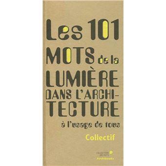 101 mots de la lumière dans l'architecture