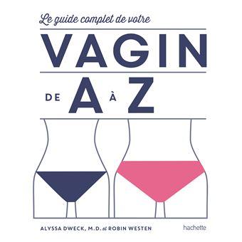 De A à Z le guide complet de votre Vagin