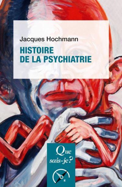 Histoire de la psychiatrie - « Que sais-je ? » n° 1428 - 9782130801375 - 6,99 €