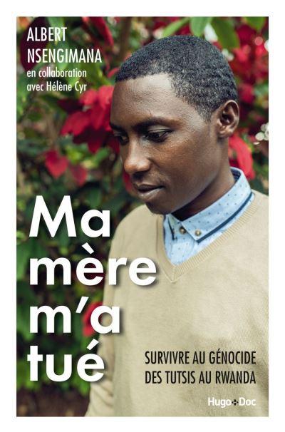 Ma mère m'a tué - Survivre au génocide des Tutsis au Rwanda - 9782755650501 - 9,99 €