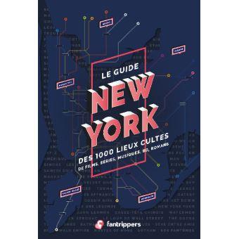 Le guide new york des 1000 lieux cultes de films series musi
