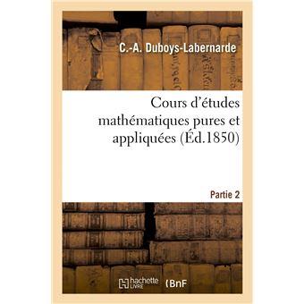 Cours d'études mathématiques pures et appliquées. Partie 2