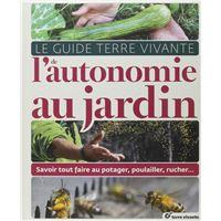 Le guide de l'autonomie au jardin