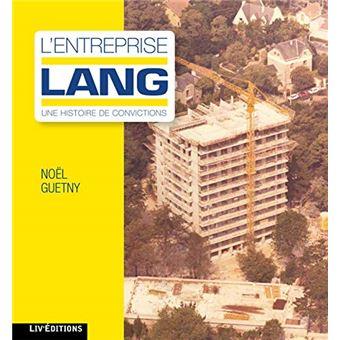 L'entreprise Lang, une histoire de conviction