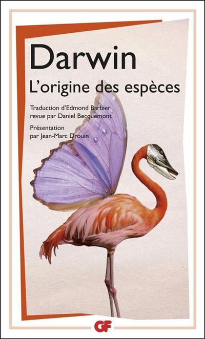 L'Origine des espèces au moyen de la sélection naturelle - ou la préservation des races favorisées dans la lutte pour la vie - 9782081351806 - 10,99 €