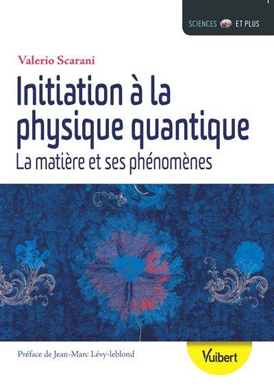 Initiation à la physique quantique 3e edt