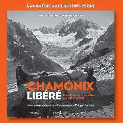 Chamonix libéré, l'envol et la vie d'une vallée entre 1944 et 1959