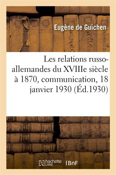 Les relations russo-allemandes du XVIIIe siècle à 1870, communication, 18 janvier 1930