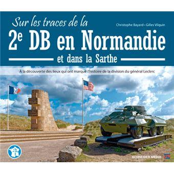 Sur les traces de la 2ème DB en Normandie