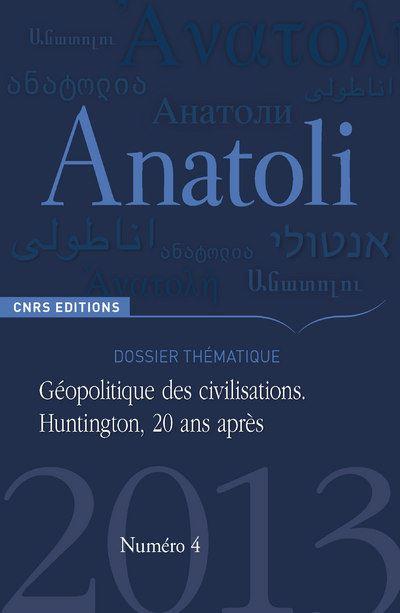 Anatoli 4 - Géopolitique des civilisations. Huntington, 20 ans après