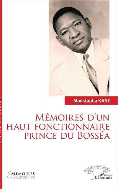 Mémoires d'un haut fonctionnaire prince du Bosséa
