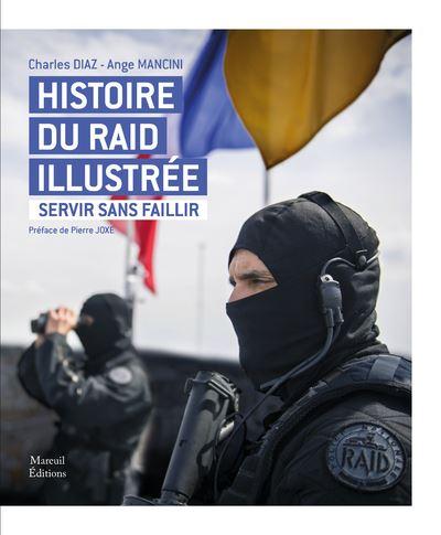 Histoire du raid illustrée - Servir sans faillir