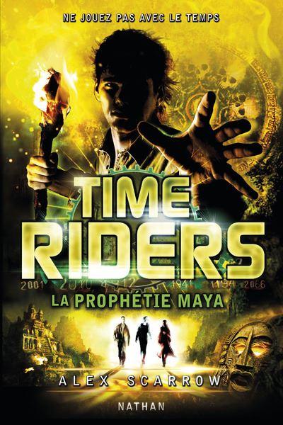 Time Riders - Tome 8 : Time Riders - tome 08 La Prophétie Maya