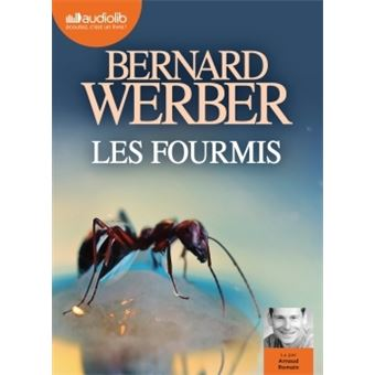 les fourmis livre audio bernard werber arnaud romain bernard werber livre tous les livres. Black Bedroom Furniture Sets. Home Design Ideas