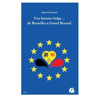 Une histoire belge... de Bruxelles à Grand Brussel