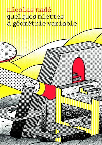 Quelques miettes à géometrie variable