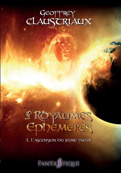 Les royaumes éphémères - Tome 1 : L'ascension du jeune fauve