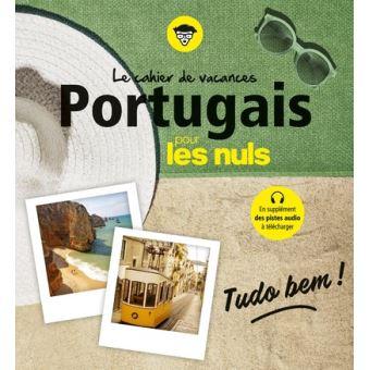 Pour les nulsLe cahier de vacances Portugais Pour les Nuls : Tudo Bem ?