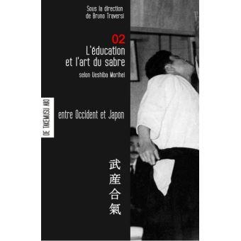 L'éducation et l'art du sabre selon Ueshiba Morihei