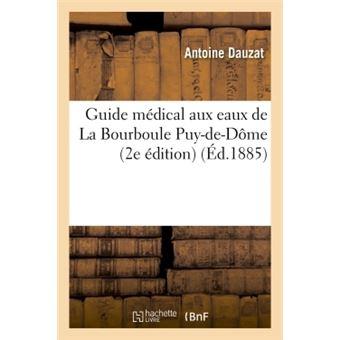 Guide médical aux eaux de La Bourboule Puy-de-Dôme,  2e édition