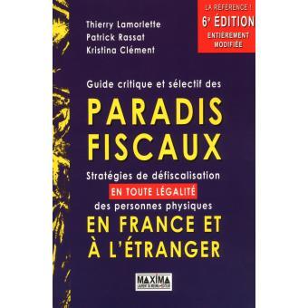 Guide critique et sélectif des paradis fiscaux