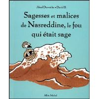 Sagesses et malices de Nasreddine, le fou qui était sage