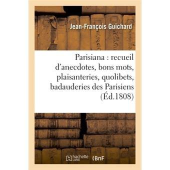Parisiana ou recueil d'anecdotes, bons mots, plaisanteries,