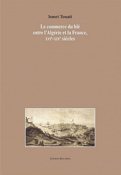 Le commerce du blé entre l'Algérie et la France