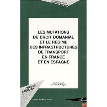Les mutations de droit domanial et le régime des infrastructures de transport en France et en Espagne