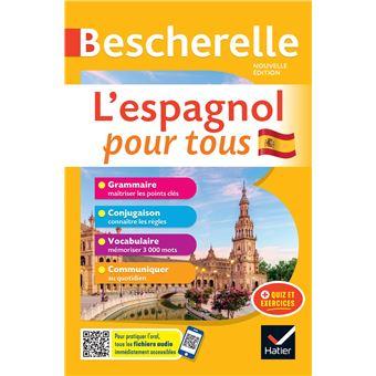Bescherelle L Espagnol Pour Tous Grammaire Vocabulaire Conjugaison Broche Marta Lopez Izquierdo Monica Castillo Lluch Achat Livre Fnac