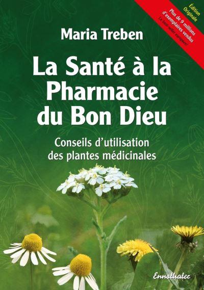 La Santé à la Pharmacie du Bon Dieu - Conseils d'utilisation des plantes médicinales - 9783709500842 - 9,99 €