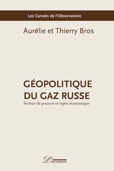 Geopolitique du gaz russe
