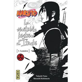 Naruto La Veritable Histoire D Itachi Lumiere 1 Sur 2 Tome 5 Le Roman D Itachi
