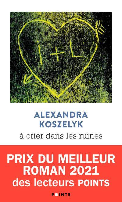A crier dans les ruines - Poche - Alexandra Koszelyk - Achat Livre ou ebook    fnac