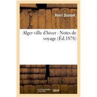 Alger ville d'hiver : Notes de voyage