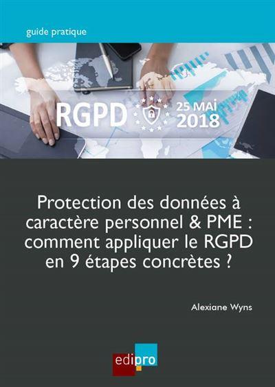 Protection des donnees a caractere personnel & pme : comment appliquer le rgpd
