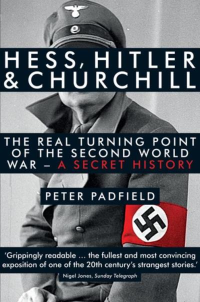 Hess, Hitler and Churchill Peter Padfield