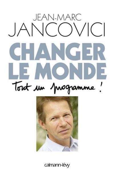Changer le monde - Tout un programme ! - 9782702150078 - 8,99 €
