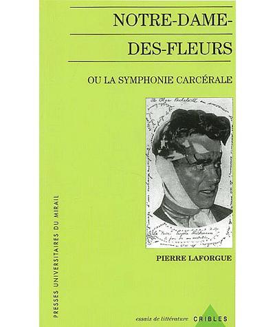 Notre dame des fleurs ou la symphonie carcerale