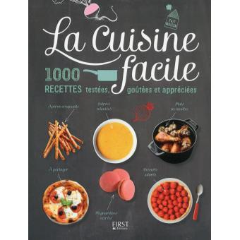 La Cuisine Facile 1000 Recettes Testees Gouteeset Appreciees