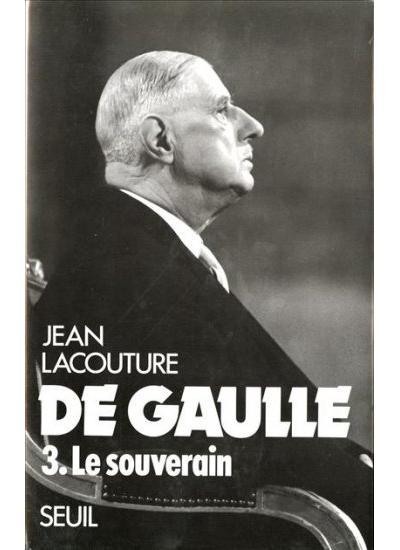 De Gaulle. Le Souverain (1959-1970)
