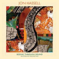 Seeing Through Sound Pentimento Volume Two