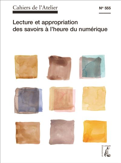 Cahiers n°555. Lecture et appropriation des savoirs à l'heure du numérique