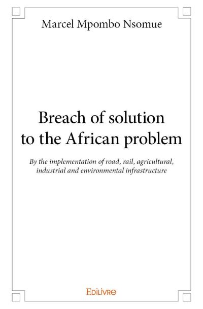 Breach of solution to the African problem