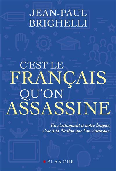 C'est le français qu'on assassine