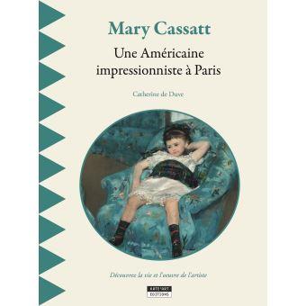 Mary cassatt une americaine chez les impressionnistes