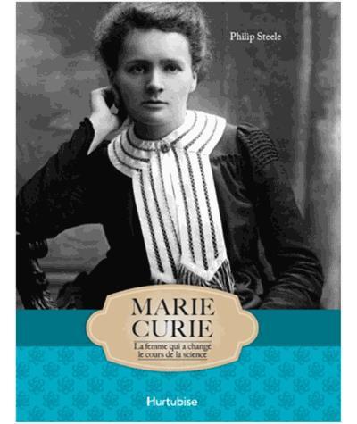 Marie Curie, la femme qui a changé le cours de la science