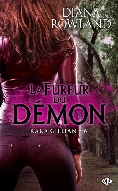Kara Gillian, T6 : La Fureur du démon